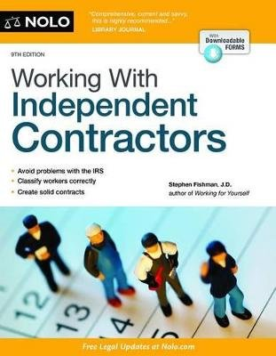 Working with Independent Contractors (Paperback, 9th ed.): Stephen Fishman
