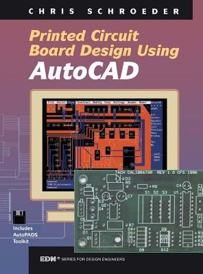 PCB Design Using AutoCAD (Electronic book text): Chris Schroeder