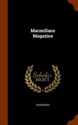 Macmillans Magazine (Hardcover): Anonymous