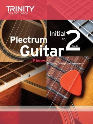 Plectrum Guitar Pieces Initial-Grade 2 (Paperback): Trinity College London