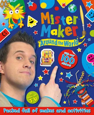Mister Maker Around the World (Paperback): Mister Maker