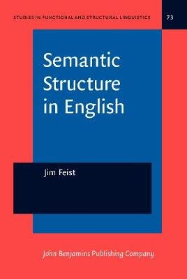 Semantic Structure in English (Hardcover): Jim Feist