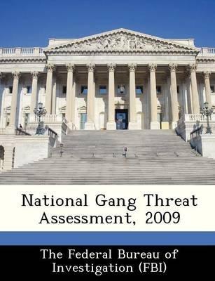 National Gang Threat Assessment, 2009 (Paperback):