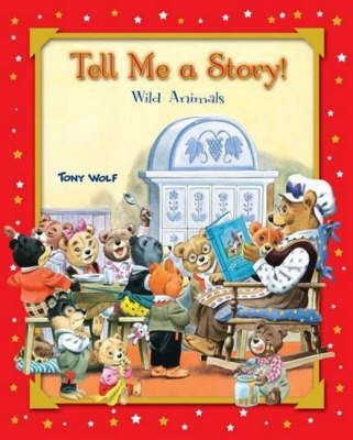 Tell Me a Story About Wild Animals (Hardcover): Wolf