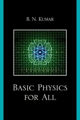 Basic Physics for All (Electronic book text): B N Kumar