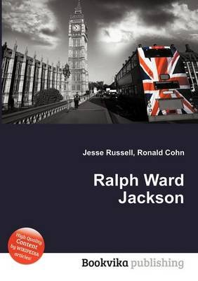 Ralph Ward Jackson (Paperback): Jesse Russell, Ronald Cohn