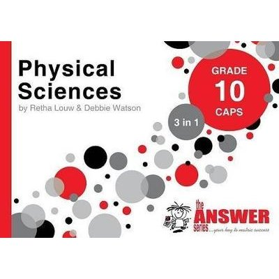 Physical Sciences 3 in 1 Study Guide - Grade 10: CAPS (Paperback): Retha Louw, Debbie Watson