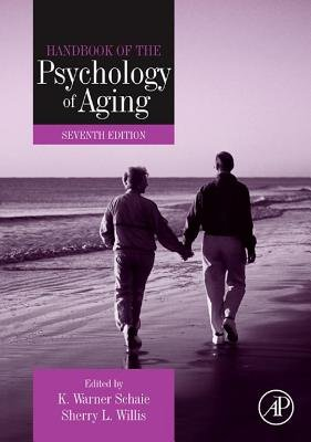 Handbook of the Psychology of Aging, 7e (Electronic book text, 7th Revised ed.): K. Warner Schaie, Sherry L Willis