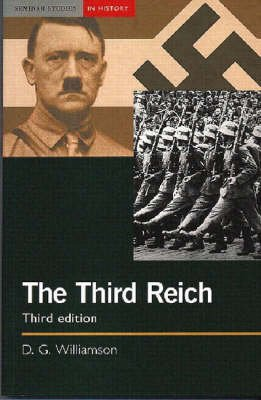 The Third Reich (Paperback, 3rd Revised edition): D.G. Williamson