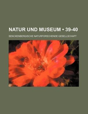Natur Und Museum (39-40) (English, German, Paperback): Senckenbergische Gesellschaft