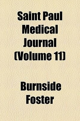 Saint Paul Medical Journal (Volume 11) (Paperback): Burnside Foster