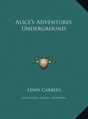 Alice's Adventures Underground (Hardcover): Lewis Carroll