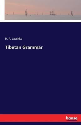 Tibetan Grammar (Paperback): H.A. Jaschke