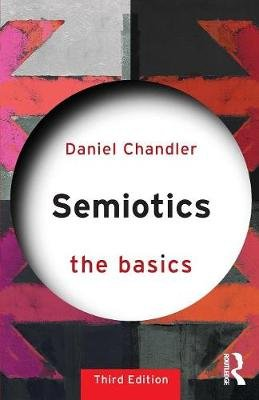 Semiotics: The Basics (Paperback, 3rd New edition): Daniel Chandler