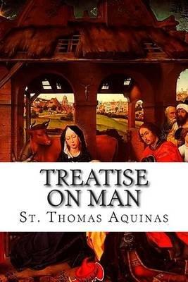 Treatise on Man (Paperback): St Thomas Aquinas