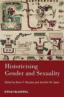 Historicising Gender and Sexuality (Electronic book text, 1st edition): Kevin P. Murphy, Jennifer M. Spear