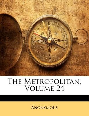 The Metropolitan, Volume 24 (Paperback): Anonymous