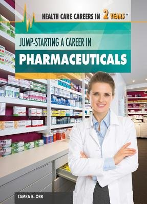 Jump-Starting a Career in Pharmaceuticals (Hardcover): Tamra Orr