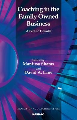 Coaching in the Family Owned Business - A Path to Growth (Electronic book text): David A. Lane, Manfusa Shams