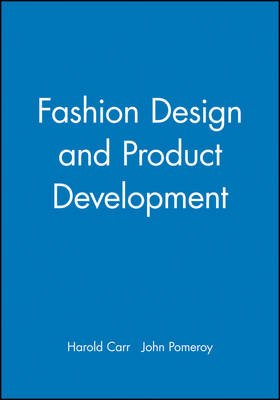 Fashion Design and Product Development (Paperback): Harold Carr, John Pomeroy