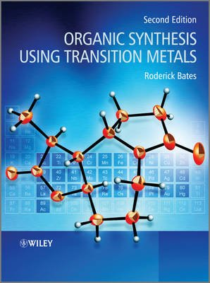 Organic Synthesis Using Transition Metals (Paperback, 2nd Edition): Roderick Bates