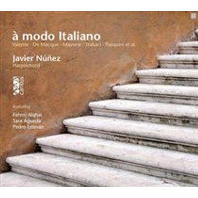 Various Artists - A Modo Italiano (CD): Antonio Valente, Javier Nunez, Giovanni de Macque, Luzzasco Luzzaschi, Ercole Pasquini,...