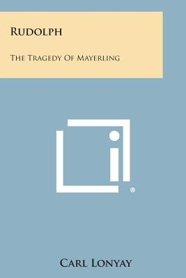 Rudolph - The Tragedy of Mayerling (Paperback): Carl Lonyay