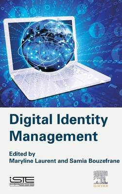 Digital Identity Management (Hardcover): Maryline Laurent, Samia Bouzefrane