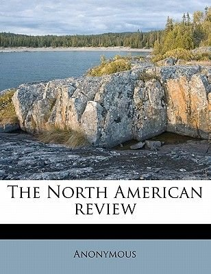 The North American Review Volume 245 (Paperback): Anonymous