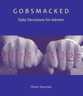 Gobsmacked - Daily Devotions for Advent (Paperback): Thom Schuman