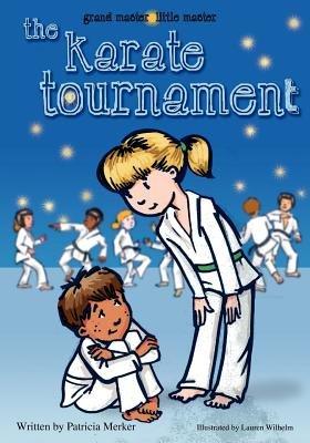 Grand Master Little Master - The Karate Tournament (Paperback): Pat Merker