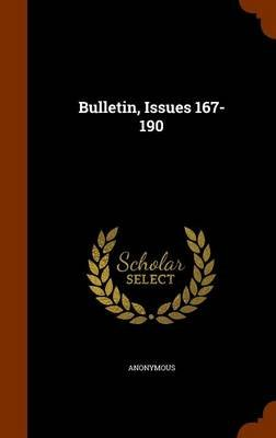 Bulletin, Issues 167-190 (Hardcover): Anonymous