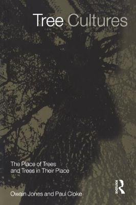 Tree Cultures - The Place of Trees and Trees in Their Place (Paperback): Owain Jones