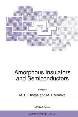 Amorphous Insulators and Semiconductors (Hardcover, 1997 ed.): M.F. Thorpe, M.I. Mitkova