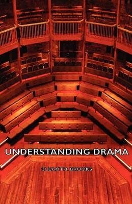 Understanding Drama (Paperback): Cleanth Brooks