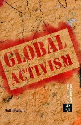 Global Activism (Electronic book text): Ruth Reitan