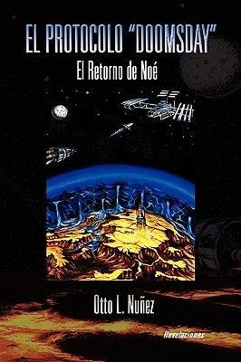 El Protocolo ''Doomsday'' (Paperback): Otto L. Nuez, Otto L. Nunez