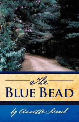 The Blue Bead (Paperback): Annette Israel