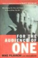 For the Audience of One - Worshiping the One and Only in Everything You Do (Hardcover, Rev and Updated ed.): Mike Pilavachi