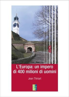 L'Europa: Un Impero di 400 Milioni di Uomini (Italian, Paperback): Jean Thiriart