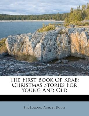 The First Book of Krab - Christmas Stories for Young and Old (Paperback): Edward Abbott Parry