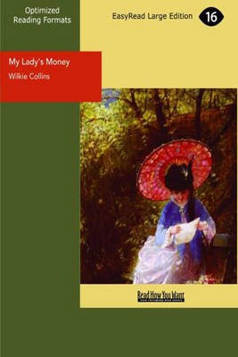My Lady's Money an Episode in the Life of a Young Girl (Large print, Paperback, Large Print 16 pt): Wilkie Collins