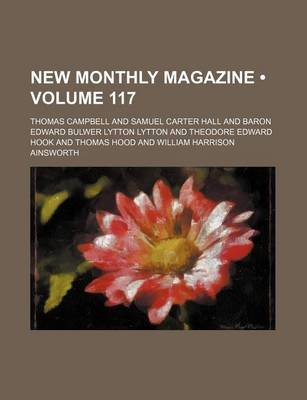 New Monthly Magazine (Volume 117) (Paperback): Thomas Campbell