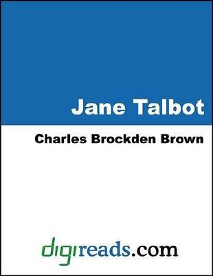 Jane Talbot (Electronic book text): Charles Brockden Brown