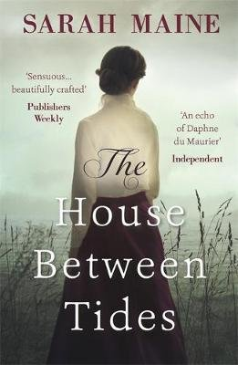 The House Between Tides - WATERSTONES SCOTTISH BOOK OF THE YEAR 2018 (Paperback): Sarah Maine