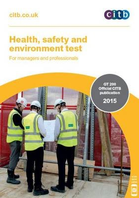 Health, Safety and Environment Test for Managers and Professionals - GT 200/15 (Paperback, 2nd Revised edition): Citb