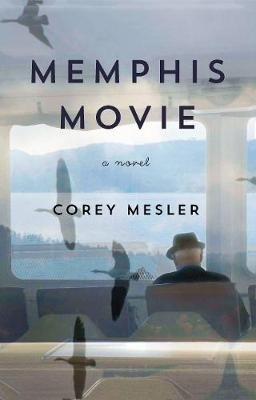 Memphis Movie - A Novel (Paperback): Corey Mesler