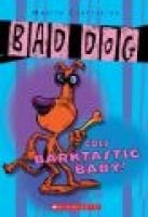 Bad Dog Goes Barktastic (Paperback): Martin Chatterton