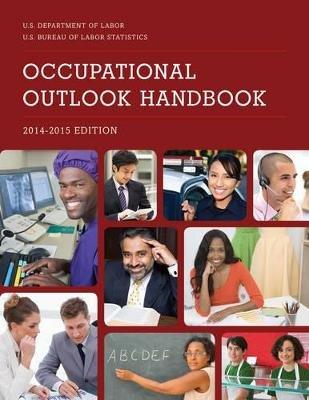 Occupational Outlook Handbook, 2014-2015 (Paperback): Bureau Of Labor Statistics