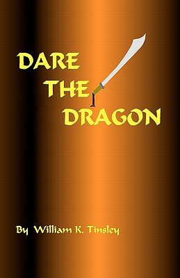 Dare the Dragon (Paperback): William K. Tinsley